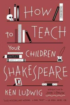 Winner of the Falstaff Award for Best Shakespeare Book, How To Teach Your Children Shakespeare is a foolproof, enormously fun method of teaching your children the classic works of William Shakespeare