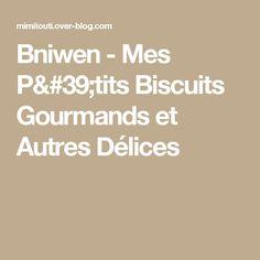 Bniwen - Mes P'tits Biscuits Gourmands et Autres Délices