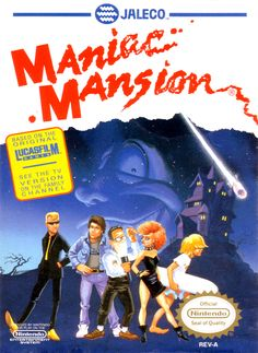 Maniac Mansion - My favorite game for the NES; I played it over and over and over...