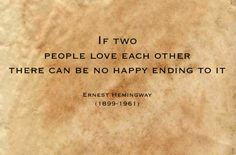 ernest hemingway, quotes, sayings, love, no happy ending