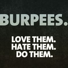 Who Knew There Were So Many Quotes About Burpees?: Whether you're a fan of the basic burpee, you like to mix it up with crazy variations, or you just do them so you can drink that evening glass of wine, you'll appreciate these quotes all about the love an Fit Motivation, Fitness Motivation Quotes, Fitness Memes, Funny Fitness, Training Motivation, Fitness Goals, Workout Memes, Gym Memes, Funny Workout Quotes