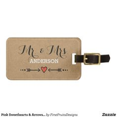 Pink Sweethearts & Arrows Rustic Surname Mr & Mrs Luggage Tag Charming but simple. Just the right combination of elegant and casual, with a touch of sweet ol' farmyard charm. The perfect theme for a variety of different styles of wedding: shabby chic, outdoors, heart-and-arrow style romance, or just for that sweet, rustic feel. It's original, and uniquely your own.