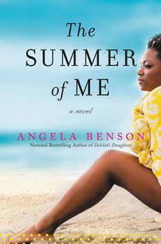 April 2016 Women's Fiction Best Bets  __________________________   Summer of Me by Angela Benson