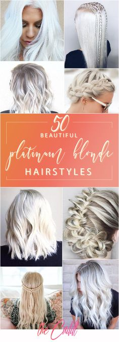 50 Beautiful Styles to Elevate Your Platinum Blonde Hair