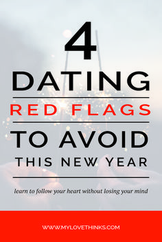 Dating red flags to avoid this new year