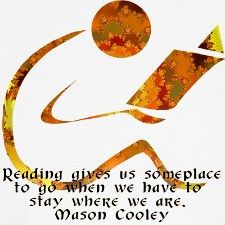 Reading gives us someplace to go when we have to stay where we are ~Mason Cooley