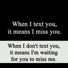 Booooom EXACTLY!!! IM LIKE I FEEL BAD/ANNOYING IF I TEXT YA 1ST ALL DA TIME... So I just wait lol