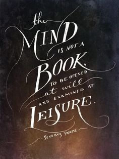 The mind is not a book to be opened at will and examined at leisure.