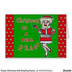 Funny Christmas Bah Humbug Santa in Drag Greeting Card -- See more at http://www.zazzle.com/hahaholidays/products?rf=238713858877306074&tc=pin