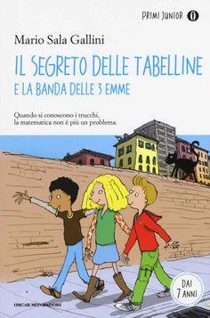 Libro Il segreto delle tabelline e la Banda delle 3 emme Mario Sala Gallini Teaching, Cartoon, Memes, Books, 3, Mario, Amazon, Oscar, Gadget