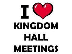 I Love Kingdom Hall Meetings
