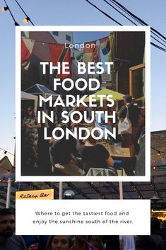 The best places to enjoy tasty food and the sunshine South of the Thames. South London, London Life, London Food Markets, Uk Capital, Tasty, Yummy Food, Enjoy The Sunshine, Activities To Do, Adventure Travel
