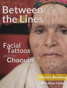 """Between the Lines"" features the beautiful portraits of Algerian women whose fading facial tattoos tell a story of place, culture and tradition. This long-form multimedia mini-book is by Wake Forest University Yasmin Bendaas. Available on Kindle ($0.99), iPad (free) and browsers (free)."