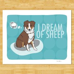 Australian Shepherd Art Print - I Dream of Sheep - Red Brown Australian Shepherd Gifts Dog Art Free Shipping