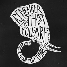 """""""Remember that you are stronger than you think"""" some words of wisdom to motivate you today! Image Elephant, Elephant Love, Elephant Art, Elephant Stuff, Elephant Paintings, Elephant Tapestry, Elephant Quotes, Elephant Tattoos, Quotes About Elephants"""