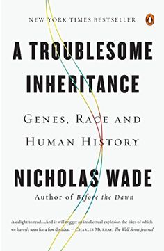 A Troublesome Inheritance: Genes, Race and Human History by [Wade, Nicholas]