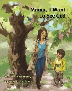 Mama, I Want to See God, by Vanessa Fortenberry