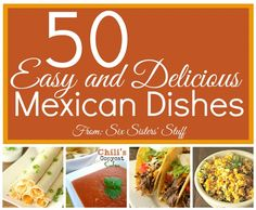 50 easy and delicious Mexican recipes on SixSistersStuff.com