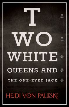 Two White Queens and the One-Eyed Jack by Heidi Von Palleske - Review John Irving, Award Winning Books, To Strive, White Queen, Got Books, S Stories, Life Inspiration, The Conjuring, Book Recommendations