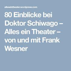 80 Einblicke bei Doktor Schiwago – Alles ein Theater – von und mit Frank Wesner