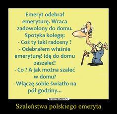 Szaleństwa polskiego emeryta Polish Memes, Text Memes, Everything And Nothing, Smile Everyday, Hilarious, Funny, Texts, Geek Stuff, Jokes
