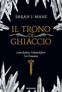 """""""Leggere è... Sognare"""": """"Il trono di ghiaccio"""" di Sarah J. Maas"""