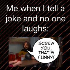 Haha, Raj! True!