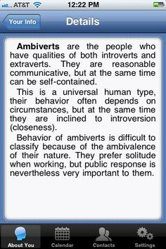 Ambiverts. So that's what I am!  I have a slight introvert tendency, but I'm an Ambivert.