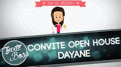 Convite Animado Open House (Personagem) - Dayane