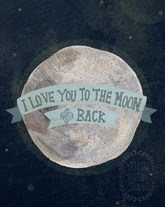 I love you to the moon 8x10 print. $20.00, via Etsy.