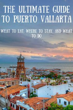 the ultimate guide to Puerto vallarta