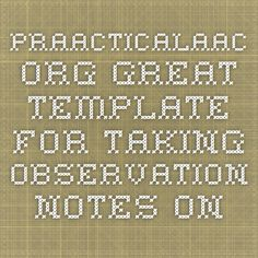 praacticalaac.org Great template for taking observation notes on the AAC user's opportunities/ lack of opportunities of class participation. What can be changed? And what works well? -Pinned by SEH