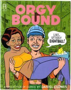 Orgy Bound | Daniel Clowes