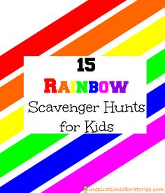 A Collection of 15 Rainbow Scavenger Hunts for Kids