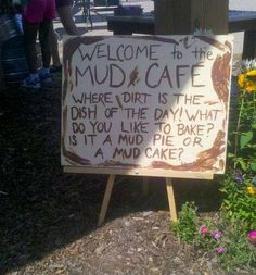 Love this sign... how often do you play with mud? Let's go get dirty!