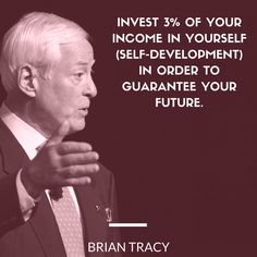 You must always invest in yourself to continue towards your future.