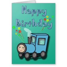 Train Birthday Card Cute cartoon train children's birthday card on a blue/green background with fireworks. Change the greeting inside or purchase as is. Charlie Choo Choo....read more