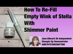 Further to my video this morning I was asked how I filled up the empty Wink of Stella to re-use with Frost White Shimmer Paint. Card Making Tips, Card Making Tutorials, Card Making Techniques, Making Ideas, Free Tutorials, Painting Techniques, Stamping Tools, Stamping Up Cards, Rubber Stamping Techniques