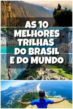 Confira a lista das 10 melhores trilhas do Brasil e do mundo, trekkings incríveis com um contato máximo a natureza