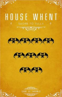 """HOUSE WHENT ( """"Sworn to Tully"""" ) - Game of Thrones Family Crest Line-Up"""
