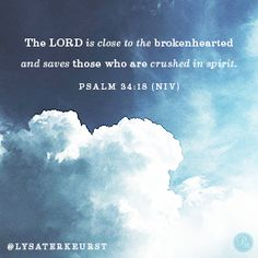 """The LORD is close to the brokenhearted and saves those who are crushed in spirit."" Psalm 34:18 (NIV) @LysaTerKeurst // If you're deeply grieving a loss, this devotion will nurture your soul."