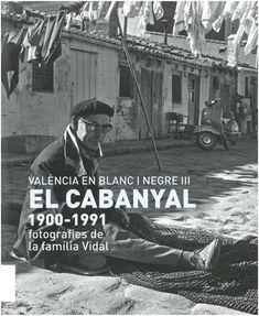 València en blanc i negre III: El Cabanyal 1900 0991: fotografies de la familia Vidal [exposició].- València: Museu Valencià d'Etnologia, 2018