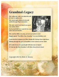 Grandma's Legacy is a poem that I wrote several years ago in honor of a truly great woman—Elizabeth A. Babcock, born January 1, 1898, died January 1, 1975. Grandma lives on in the hear…
