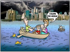 The Media has a funny way of turning a rain storm into a Biblical flood.