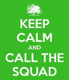 Call the squad