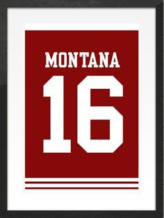 Joe Montana Number 16 San Francisco 49ers Jersey Art Print. Only in May - 15% off any item, just use the coupon PINTEREST15 at the checkout!  Visit our Etsy store for inspirational quotes and jersey art prints of your favourite teams! #inspirational #quote #poster #mancave #fathersday #gift