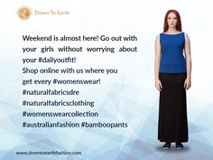 8.Weekend is almost here! Go out with your girls without worrying about your #dailyoutfit! Shop online with us where you get every #womenswear! #naturalfabricsdress #naturalfabricsclothing #womenswearcollection #australianfashion #bamboopants #bambootops #bamboodress