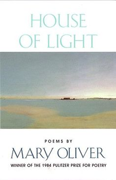 House of Light: Poems by Mary Oliver