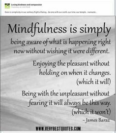 On this Mindful Monday I chose to share this definition of mindfulness. Simple and profound! Want to know more about mindfulness, what it is and how to practice? You can find many prior posts in my… mindfulness quotes Now Quotes, Quotes To Live By, Life Quotes, Mantra, Positive Thoughts, Positive Quotes, A Course In Miracles, After Life, Mindfulness Quotes