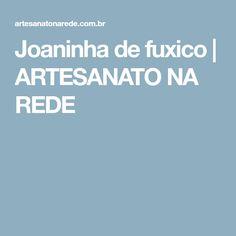 Joaninha de fuxico   ARTESANATO NA REDE